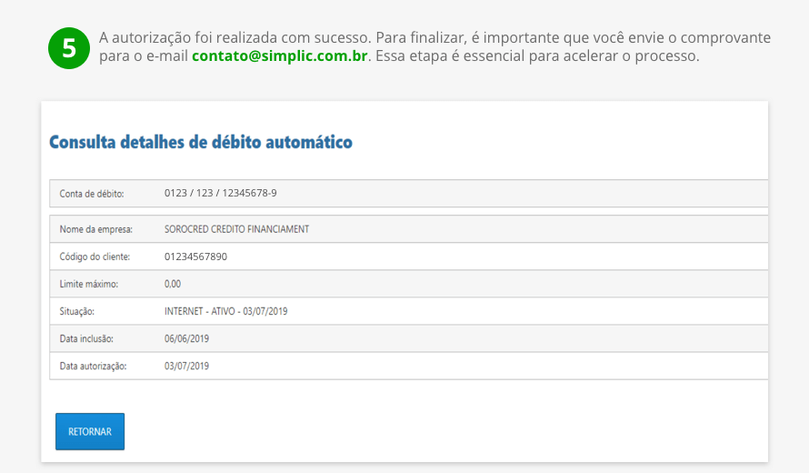 A autorização foi realizada com sucesso. Para finalizar, é importante que você envie o comprovante para o e-mail contato@simplic.com.br. Essa etapa é essencial para acelerar o processo.