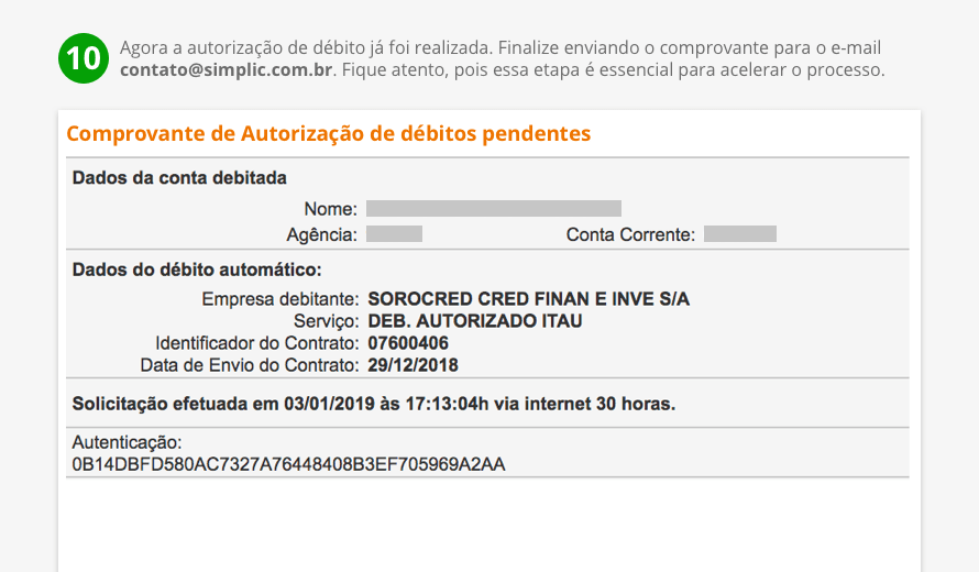 Agora a autorização de débito já foi realizada. Finalize enviando o comprovante para o e-mail contato@simplic.com.br. Fique atento, pois essa etapa é essencial para acelerar o processo.